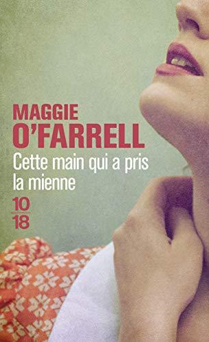 Cette main qui a pris la mienne: O'farrell, Maggie