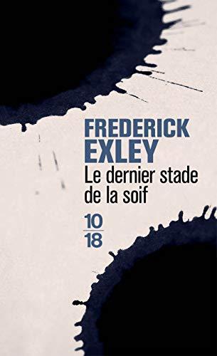 Le dernier stade de la soif (French Edition) (2264057432) by Frederick Exley