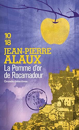 La pomme d'or de Rocamadour: Alaux, Jean-Pierre