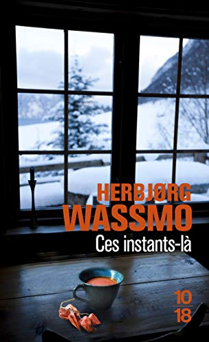 Ces instants-là: Wassmo, Herbjorg