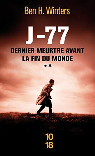 DERNIER MEURTRE AVANT LA FIN DU MONDE T.2 J-77: WINTERS, BEN H.