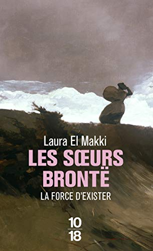 9782264073969: Les soeurs Brontë : la force d'exister