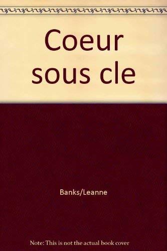 Coeur sous cle: Banks/Leanne