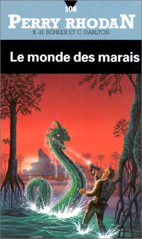 Perry Rhodan, numéro 108: Le monde des marais (2265002232) by Scheer, K.-H.; Darlton, C.