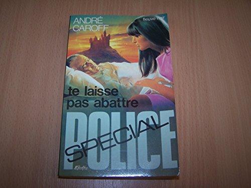 9782265005884: Te laisse pas abattre (Spécial police) [Broché] by Caroff, André