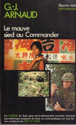 Le Mauve sied au Commander: Georges-Jean ARNAUD