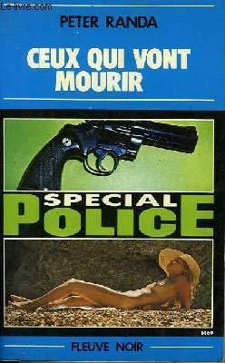 9782265009080: Ceux qui vont mourir (Spécial police) [Broché] by Randa, Peter