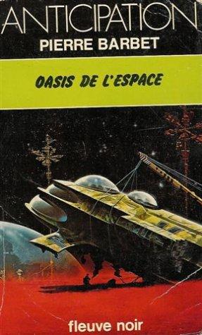 9782265011359: Oasis de l'espace : Collection : Anticipation fleuve noir n� 951