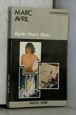 Apres Marx, Marc: Avril, Marc