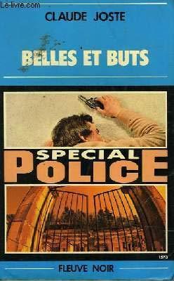 Belles et buts (Spécial police): Claude Joste