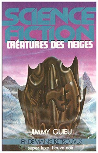 Créature des neiges [Jan 01, 1980] Guieu Jimmy