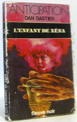 L'enfant de Xéna : Collection : Anticipation fleuve noir n° 1096