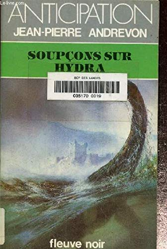 Soupçons Sur Hydra: Andrevon - Jean-Pierre