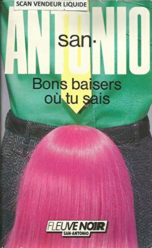 9782265035454: san-antonio bons baisers ou tu sais