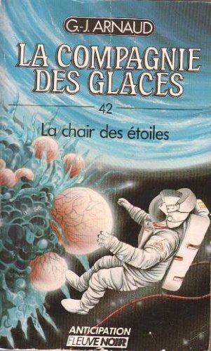 9782265038851: La chair des etoiles La comagnie des glaces-42