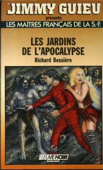 Les Jardins de l'Apocalypse: Richard Bessi?re