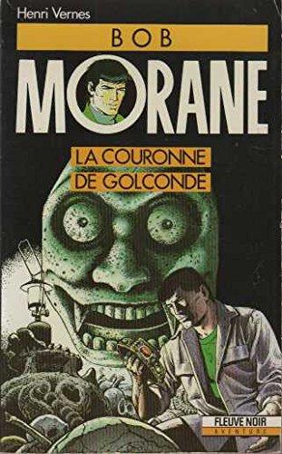 La couronne de Golconde (Bob Morane #33): Henri Vernes