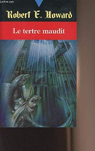 9782265045538: Robert E. Howard, Tome 4 : Le tertre maudit