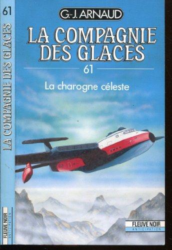 9782265046900: La compagnie des glaces, tome 61 : La charogne c�leste