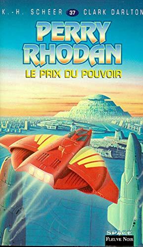 9782265056886: Perry Rhodan, tome 37 : Le Prix du pouvoir