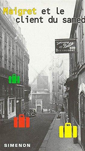 9782265057609: Maigret Et Le Client Du Samedi (George Simenon Mysteries) (French Edition)