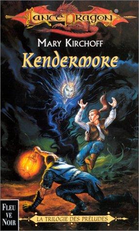 9782265058705: Kendermore: Série: La trilogie des préludes