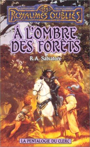 A l'ombre des forêts: R. A Salvatore