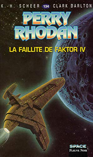 9782265061316: Perry Rhodan, tome 134 : La Faillite de Factor IV