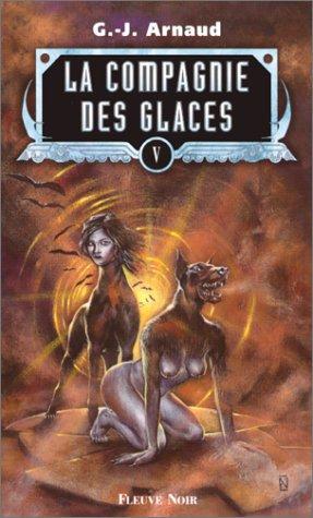 9782265063587: La Compagnie des glaces, tome 5 : Le gouffre aux garous, le dirigeable sacrilège, Liensun, les éboueurs de la vie éternelle