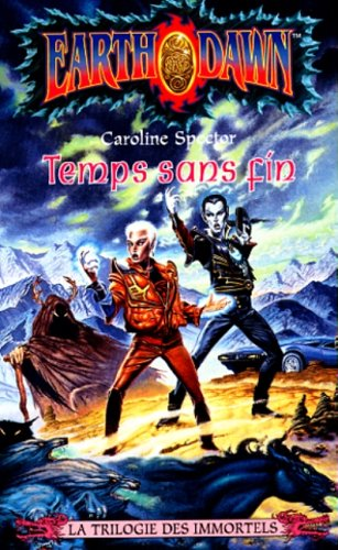 9782265064195: La trilogie des immortels : Temps sans fin (Earthdawn)