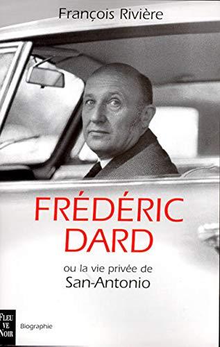 9782265065253: Frederic Dard, ou, La vie privee de San-Antonio (French Edition)