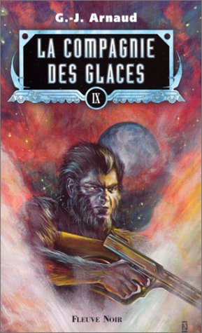 La Compagnie des glaces, Tome 9: Arnaud, Georges-Jean