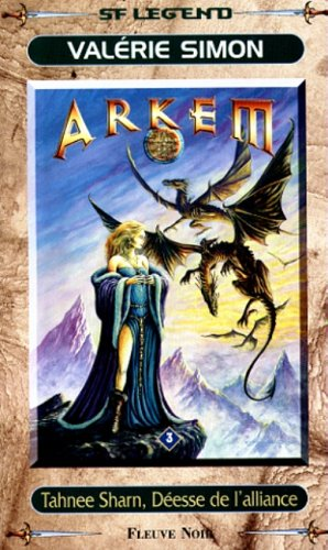 9782265066038: Arkem, Tome 3 : Tahnee Sharn, déesse de l'alliance