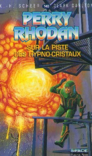 9782265066236: Perry Rhodan, tome 140 : Sur la piste des hypno cristaux