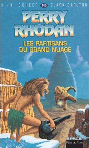 Perry Rhodan, tome 145: Les Partisans du Grand nuage (2265066281) by Karl-Herbert Scheer; Clark Darlton
