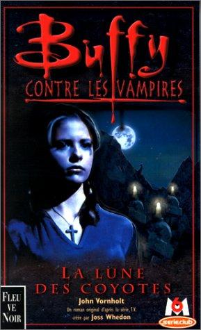 9782265067929: Buffy contre les vampires, tome 3 : La Lune des Coyotes