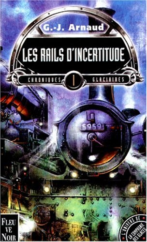 9782265068360: Chroniques glaciaires, tome 1: Les rails d'incertitude
