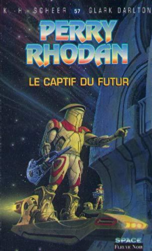 9782265068407: Perry Rhodan, tome 57 : Le Captif du futur