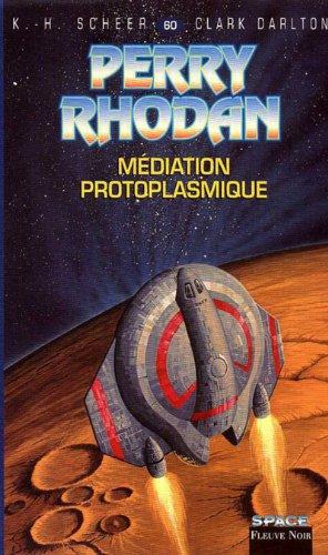 Perry Rhodan, tome 60: Médiation protoplasmique (2265069760) by Karl-Herbert Scheer; Clark Darlton