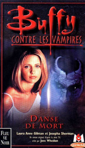 Buffy contre les vampires, tome 11: Danse de mort (2265069922) by Laura Anne Gilman; Josepha Sherman