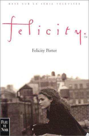 FELICITY: Felicity Porter