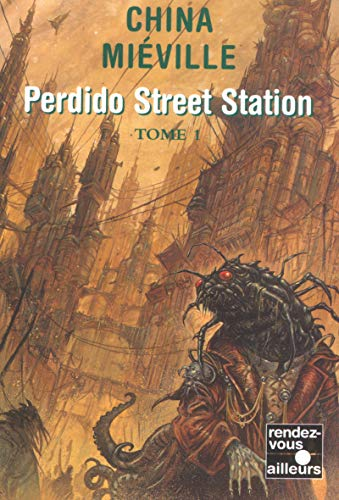9782265071858: Perdido Street Station : Tome 1 (French edition)