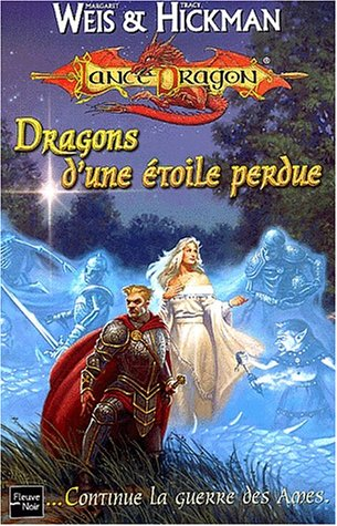 Dragons d'une étoile perdue (9782265072763) by Weis, Margaret; Hickman, Tracy