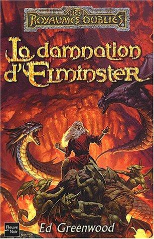 La Damnation d'Elminster (226507277X) by Ed Greenwood