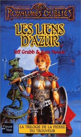 La Trilogie de la pierre du trouveur, tome 1: Les Liens d'azur (2265074314) by Grubb, Jeff; Novak, Kate