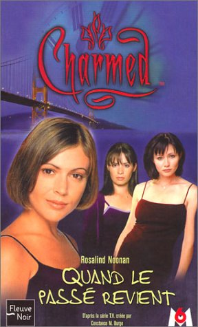 Charmed, tome 4: Quand le passé revient (9782265074354) by Rosalind Noonan; Domininque Carton