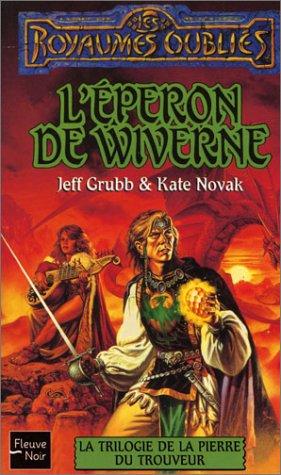 La Trilogie de la pierre du trouveur, tome 2: L'Eperon de wiverne (9782265074408) by Jeff Grubb; Kate Novak