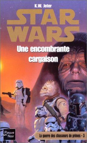 9782265074590: Star Wars, la guerre des chasseurs de primes, numéro 3 : Une encombrante cargaison