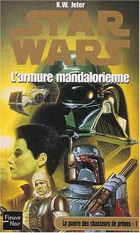 9782265074941: Star Wars : L'armure mandalorienne, la guerre des chasseurs de primes, tome 1