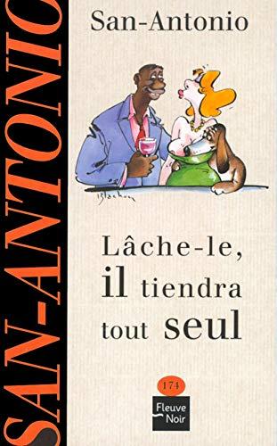 9782265075399: LACHE-LE IL TIENDRA TOUT SEUL